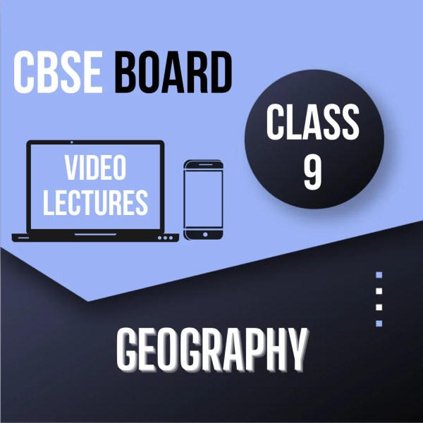 Class 9 - Geography
