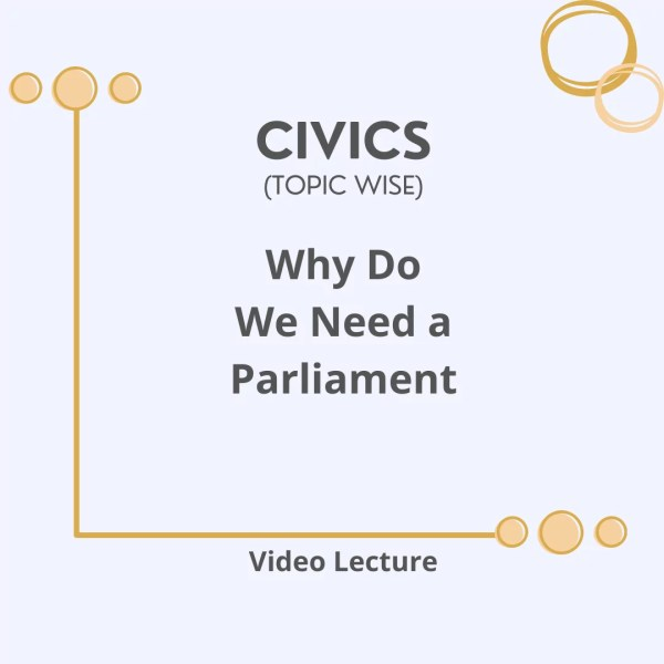 Why Do We Need a Parliament