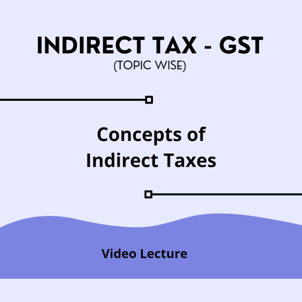 Concepts of Indirect Taxes
