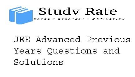 Previous Years JEE Advanced Questions and Solutions – Previous Year JEE Questions