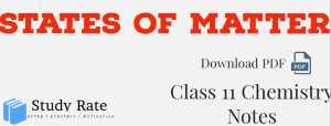 States of Matter Notes Class 11 Chemistry Notes- Download PDF