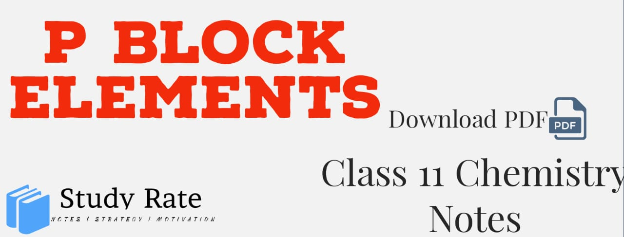 You are currently viewing P Block Elements Notes Class 11 Chemistry Notes- Download PDF for JEE/NEET