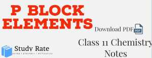 Read more about the article P Block Elements Notes Class 11 Chemistry Notes- Download PDF for JEE/NEET
