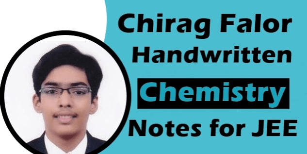 Read more about the article Chirag Falor JEE Topper Chemistry Notes PDF Free for JEE Mains & NEET