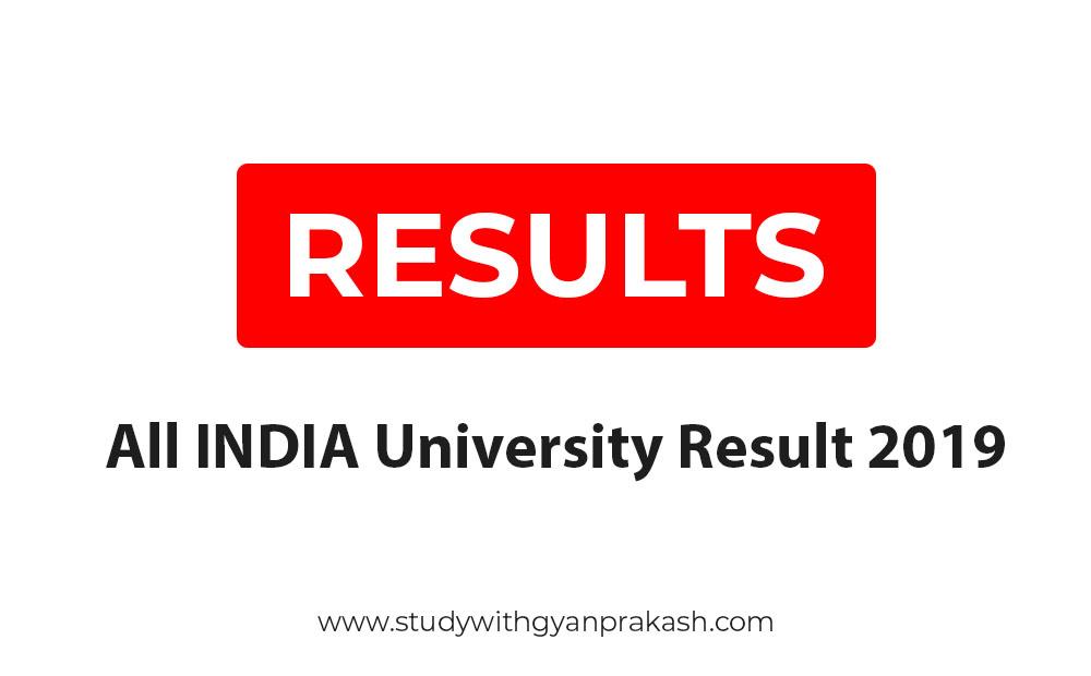 All INDIA University Result 2019 - StudywithGyanPrakash