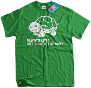 Funny Late Turtle T-Shirt