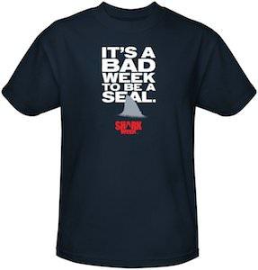It's A Bad Week To Be A Seal T-Shirt For Shark Week