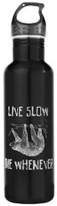 Sloth Live Live Slow Die Whenever Water Bottle