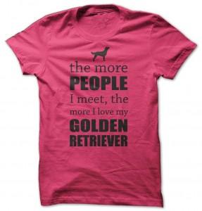The More I Love My Golden Retriever T-Shirt