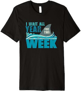Shark I Wait All Year For This Week T-Shirt