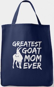 Greatest Goat Mom Ever Tote Bag
