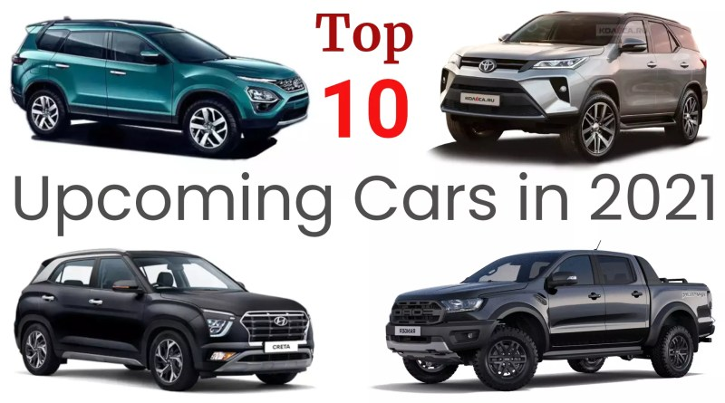 Top 10 Upcoming Cars 2021