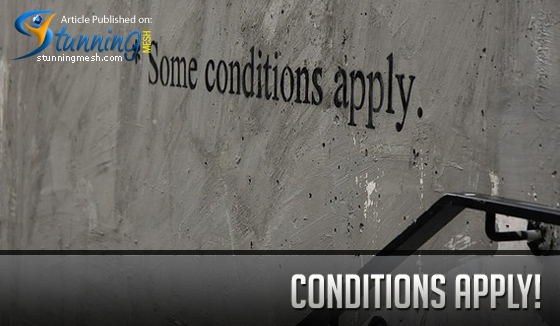 Conditions Apply!