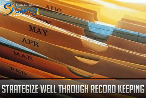 Strategize Well Through Record Keeping