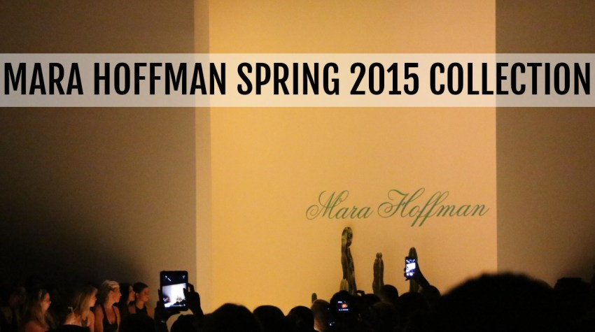NYFW Mara Hoffman Spring 2015, New York Fashion Week, fashion shows