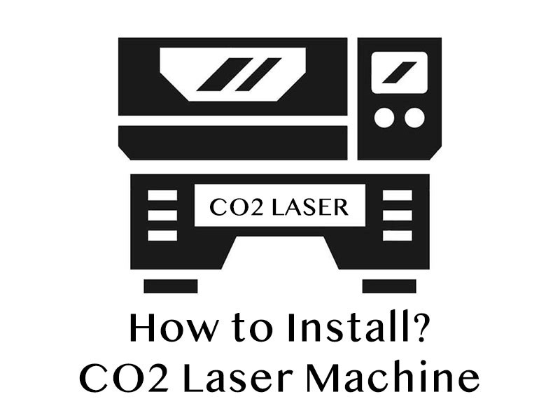 How to install CO2 laser engraving and cutting machine