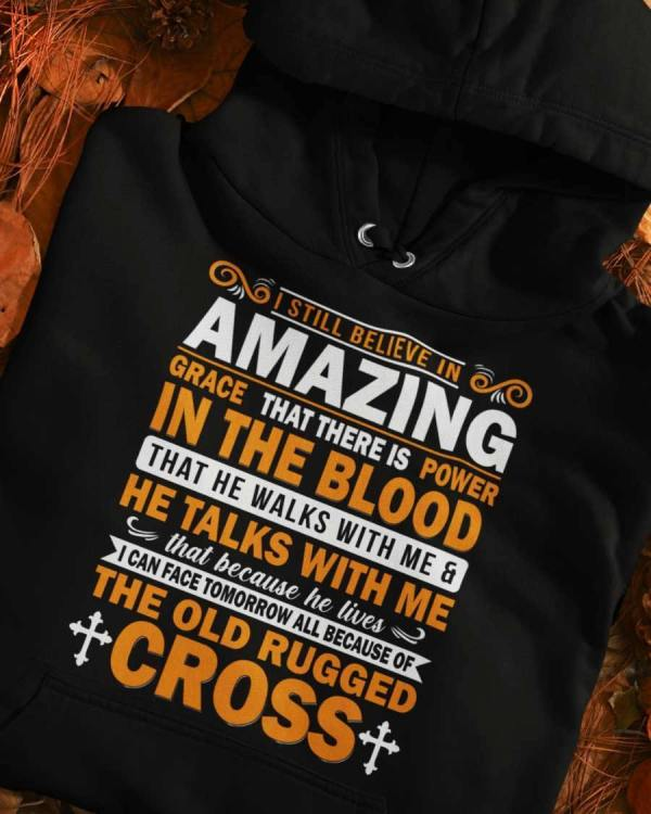 I Still Believe in Amazing Grace That There is Power in The Blood - stylesoth