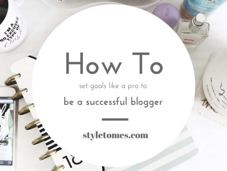Goal Setting For Bloggers: How to set yourself up for success and growth