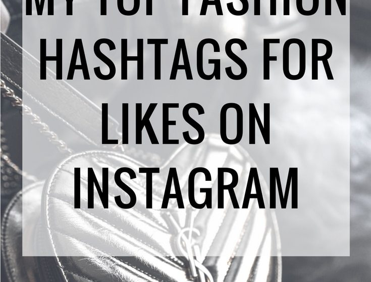 Top Hashtags for Likes on Instagram for Fashion Bloggers 3
