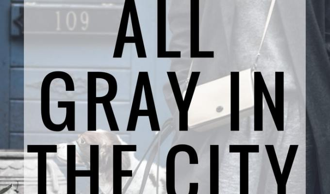 Gray Layers NYC OOTD Blogger