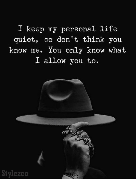 I Know My Personal Life Quiet Life Quotes Stylezco