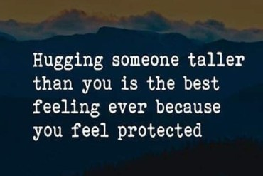 Hugging Someone Taller than you - Best Quotes Ideas