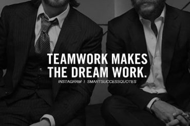 Teamwork Makes the Dream Work - Teamwork Quotes To Inspire You