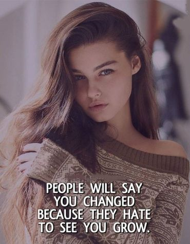People will Say You Changed - Best Haters Quotes