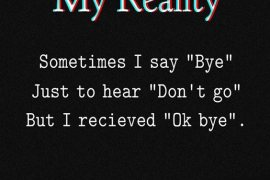 But i received OK Bye - Reality Quotes for Everyone