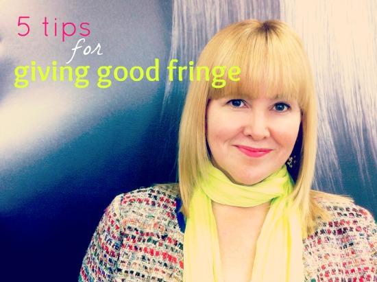 5 tips for giving good fringe