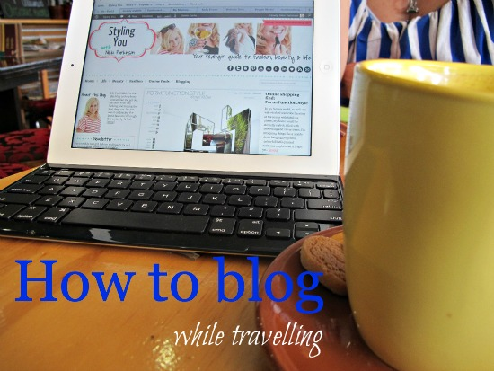 How to blog while travelling