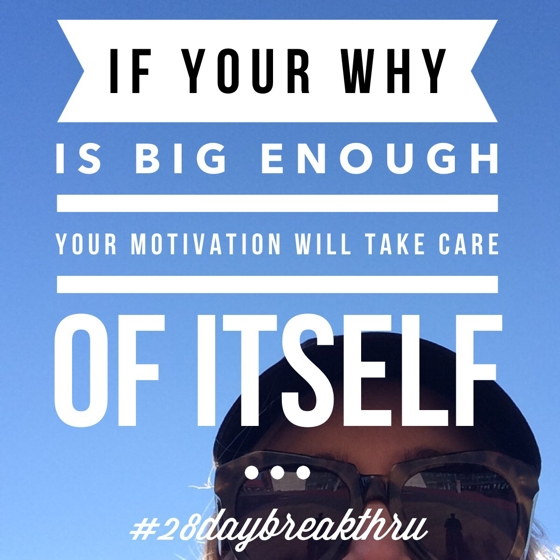 Fernwood 28 Day Breakthru Online Program - if your why is big enough your motivation will take care of itself