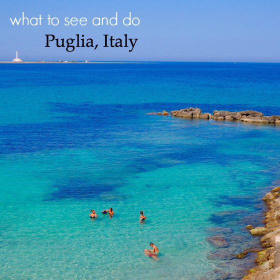 what to see and do Puglia, Italy