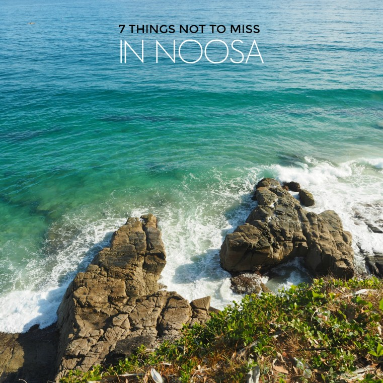 7 things not to miss in Noosa | Styling You | Travel