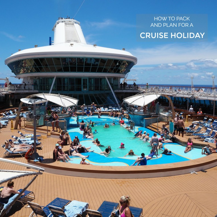 12 tips for how to pack and plan for a cruise holiday