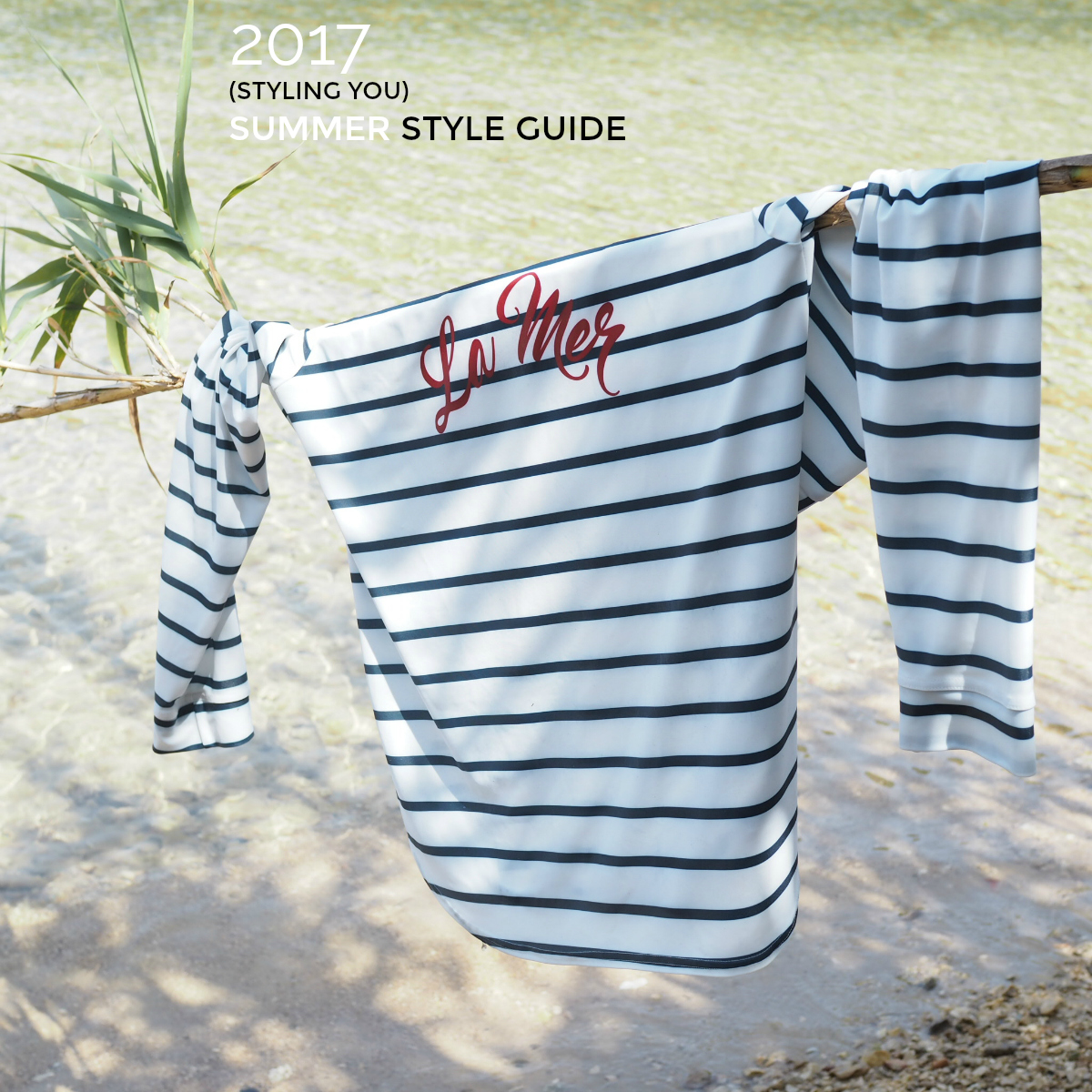 The complete Styling You 2017 summer style guide