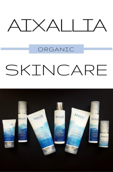 Aixallia Organic Skincare from France #Aixallia #IC #ad #skincare #beauty