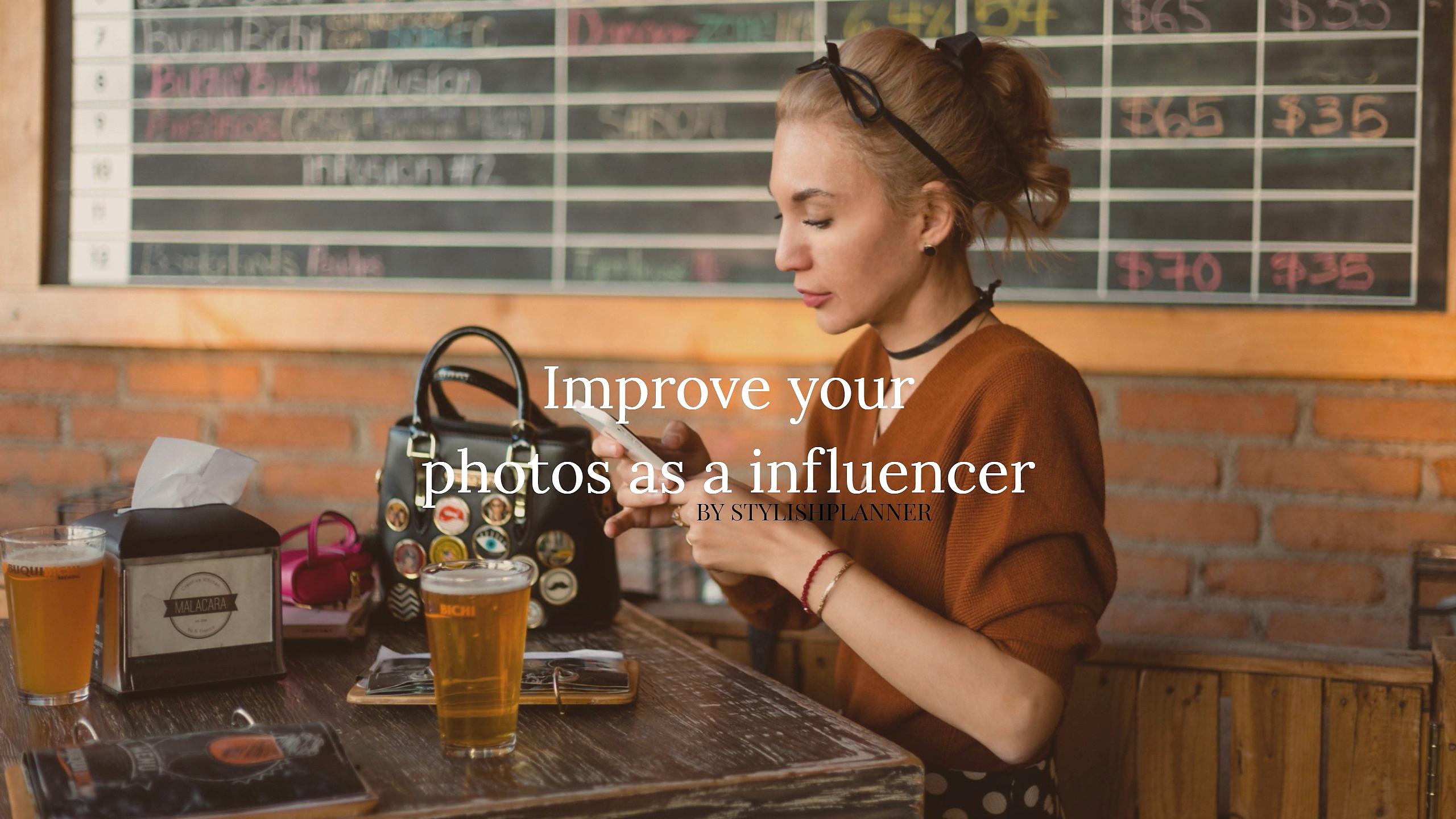 How to improve your photos as a influencer