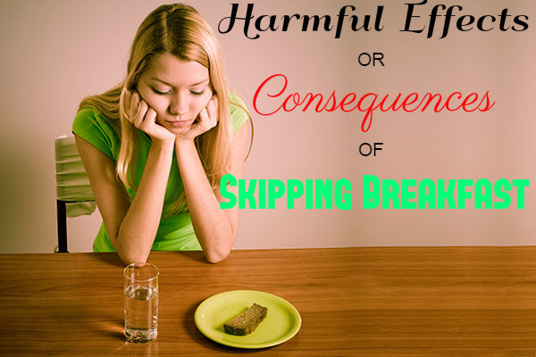 Harmful Effects or Consequences of Skipping Breakfast ...