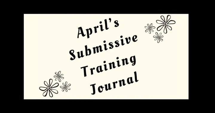 April's submissive Training Journal