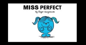 Keeping up with Miss Perfect