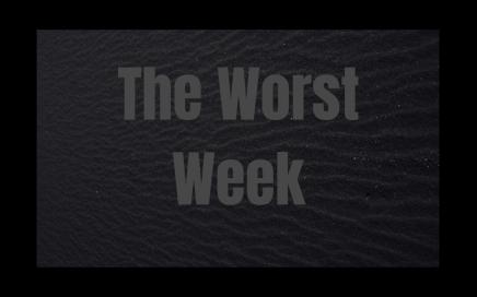 The worst week