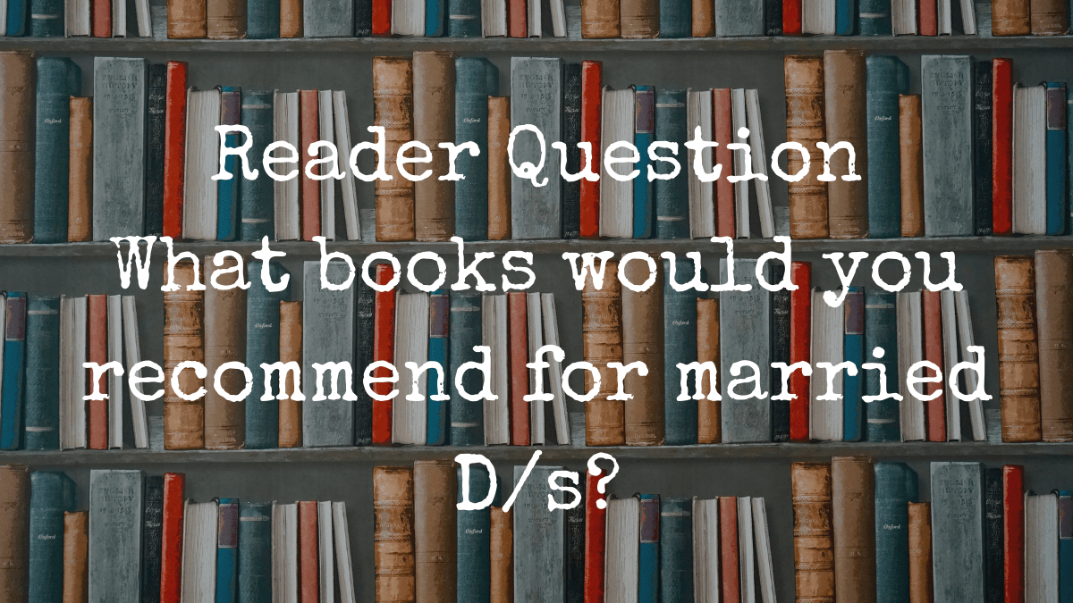 what books would you recommend for married D/s