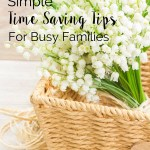 11 Simple Time Saving Tips for Busy Families