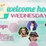 Welcome Home Wednesdays #73