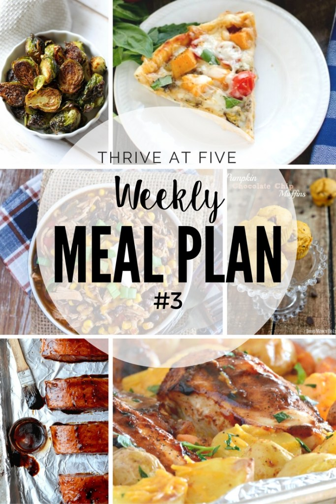 """Thrive at Five Weekly Meal Plan #3 is your shortcut to fresh and delicious meal ideas your family will love! Now you know the answer to """"What's for dinner""""!"""