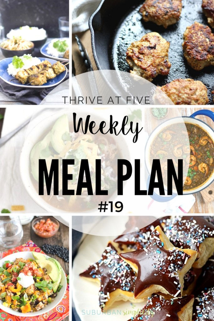Take the stress out of meal planning.  Thrive at Five Weekly Meal Plan #19 is your shortcut to fresh and tasty recipe ideas your family will love! Let's get cooking!