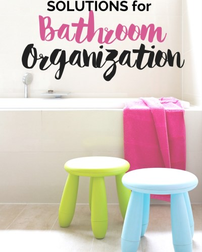 Solutions for how to organize and refresh your bathroom space. You can have the tranquil space you desire and these ideas will set you on the path to easy bathroom organization.