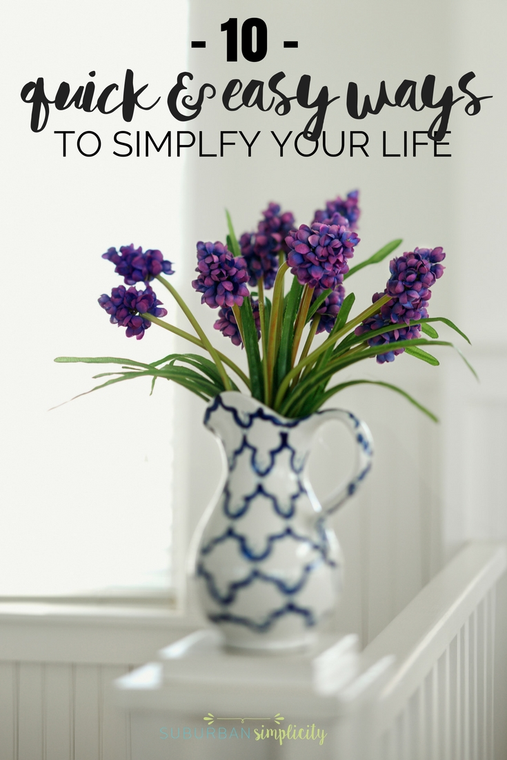 Try these quick and easy ways to simplify your life.  They're practical and doable and can make a world of difference for a more happy life. #organization #lifehacks