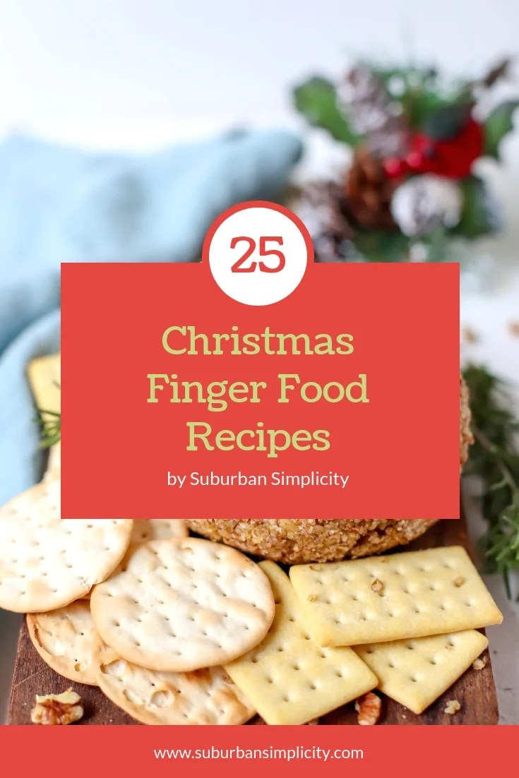 25 Christmas Finger Food Recipes Suburban Simplicity